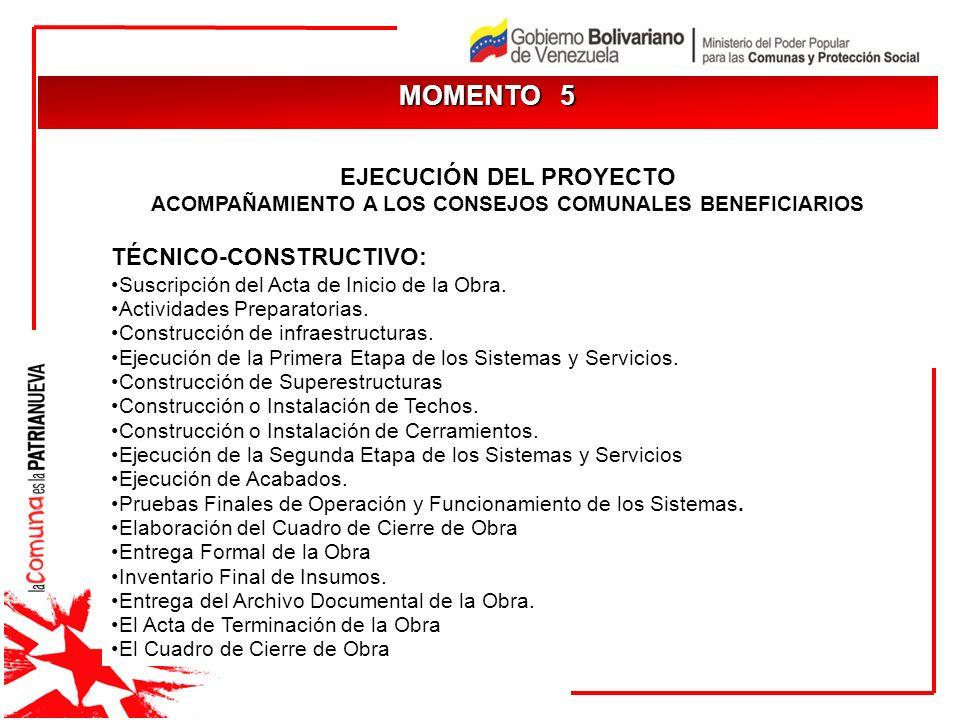 MOMENTO 5 EJECUCIÓN DEL PROYECTO TÉCNICO-CONSTRUCTIVO: