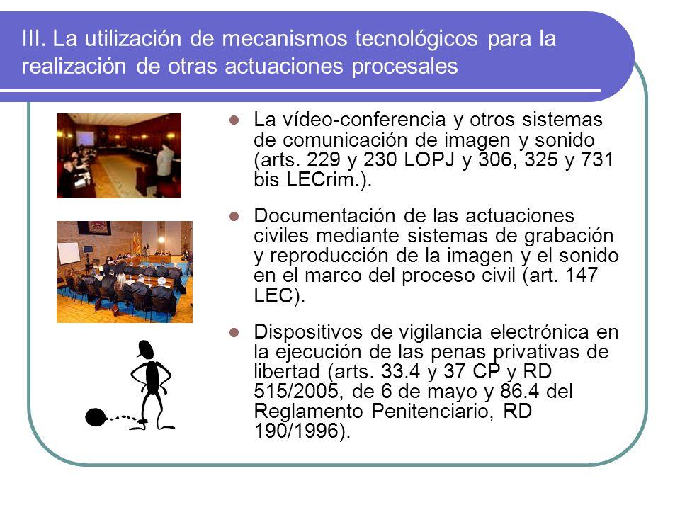 III. La utilización de mecanismos tecnológicos para la realización de otras actuaciones procesales