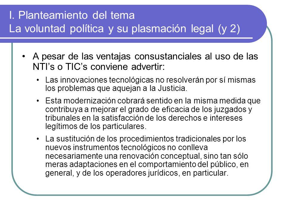 I. Planteamiento del tema La voluntad política y su plasmación legal (y 2)