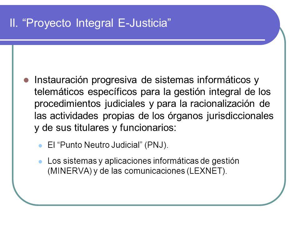 II. Proyecto Integral E-Justicia