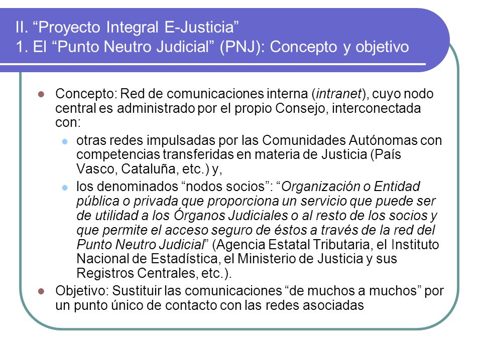 II. Proyecto Integral E-Justicia 1