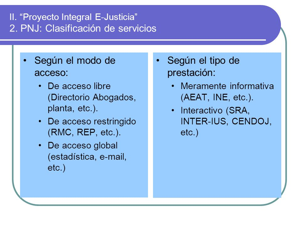 II. Proyecto Integral E-Justicia 2. PNJ: Clasificación de servicios
