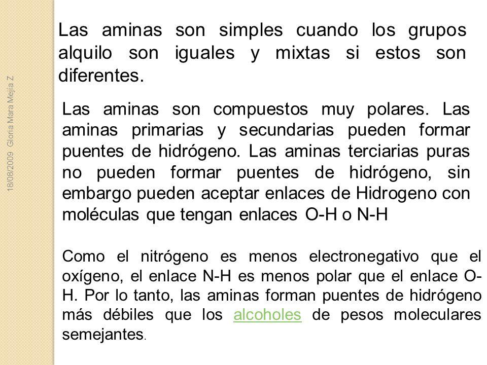 Las aminas son simples cuando los grupos alquilo son iguales y mixtas si estos son diferentes.