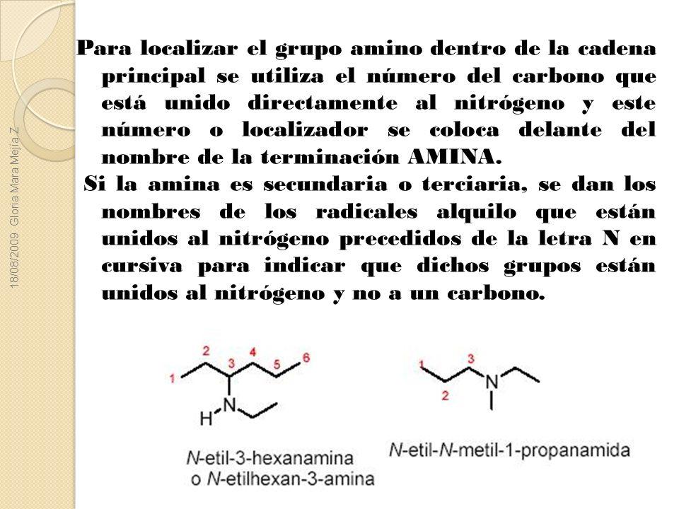 Para localizar el grupo amino dentro de la cadena principal se utiliza el número del carbono que está unido directamente al nitrógeno y este número o localizador se coloca delante del nombre de la terminación AMINA.