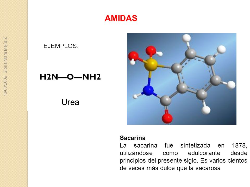 AMIDAS H2N—O—NH2 Urea EJEMPLOS: Sacarina