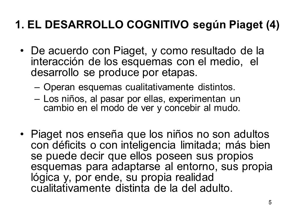 1. EL DESARROLLO COGNITIVO según Piaget (4)