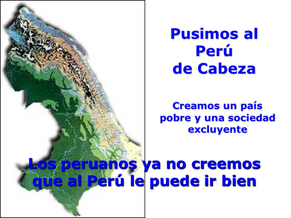 Los peruanos ya no creemos que al Perú le puede ir bien