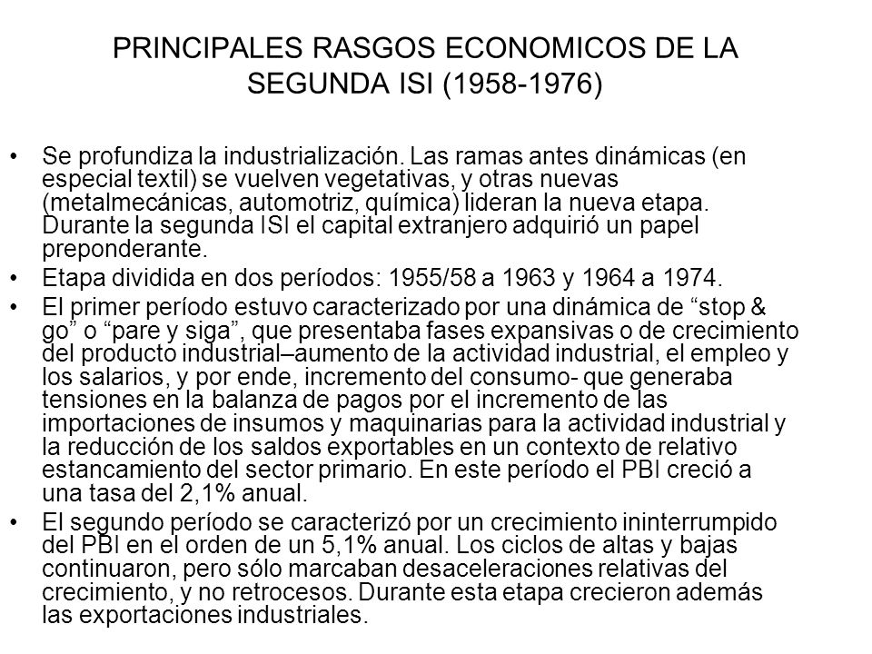 PRINCIPALES RASGOS ECONOMICOS DE LA SEGUNDA ISI (1958-1976)
