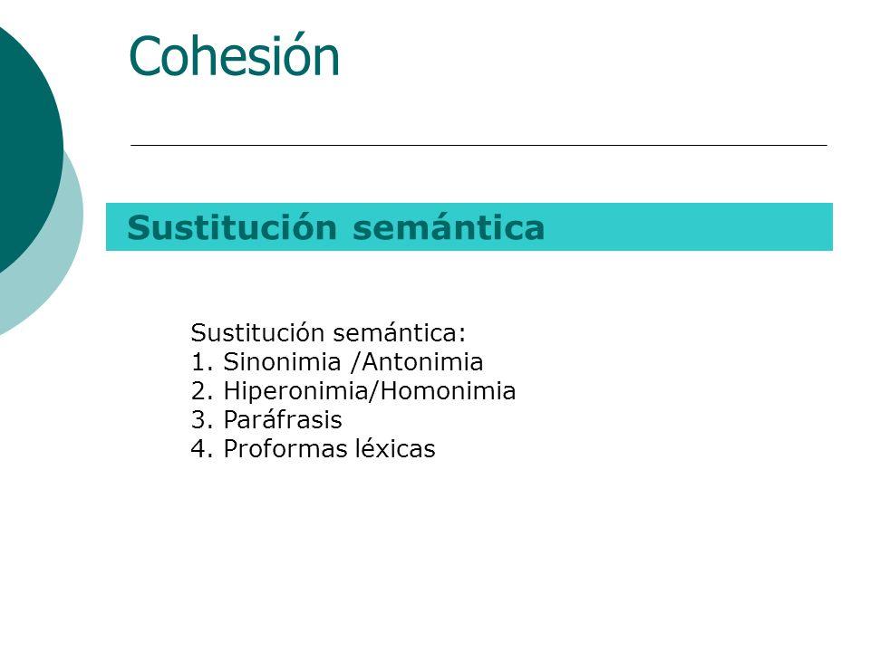Cohesión Sustitución semántica Sustitución semántica: