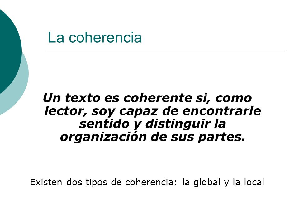 Existen dos tipos de coherencia: la global y la local