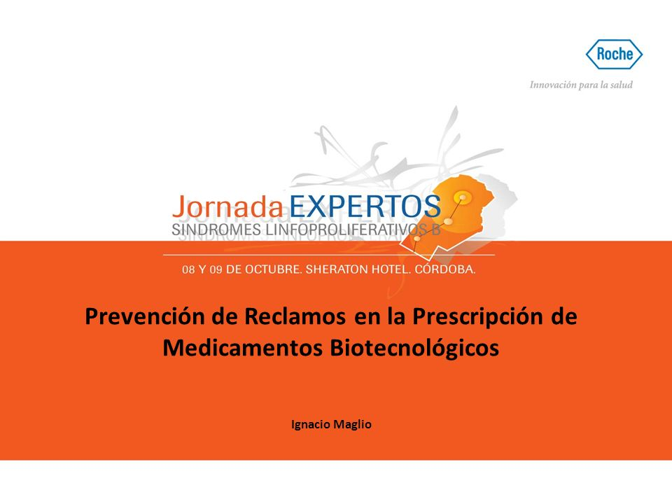 Prevención de Reclamos en la Prescripción de Medicamentos Biotecnológicos Ignacio Maglio