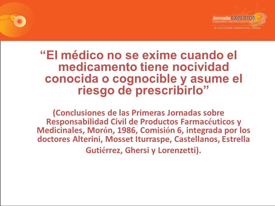 El médico no se exime cuando el medicamento tiene nocividad conocida o cognocible y asume el riesgo de prescribirlo