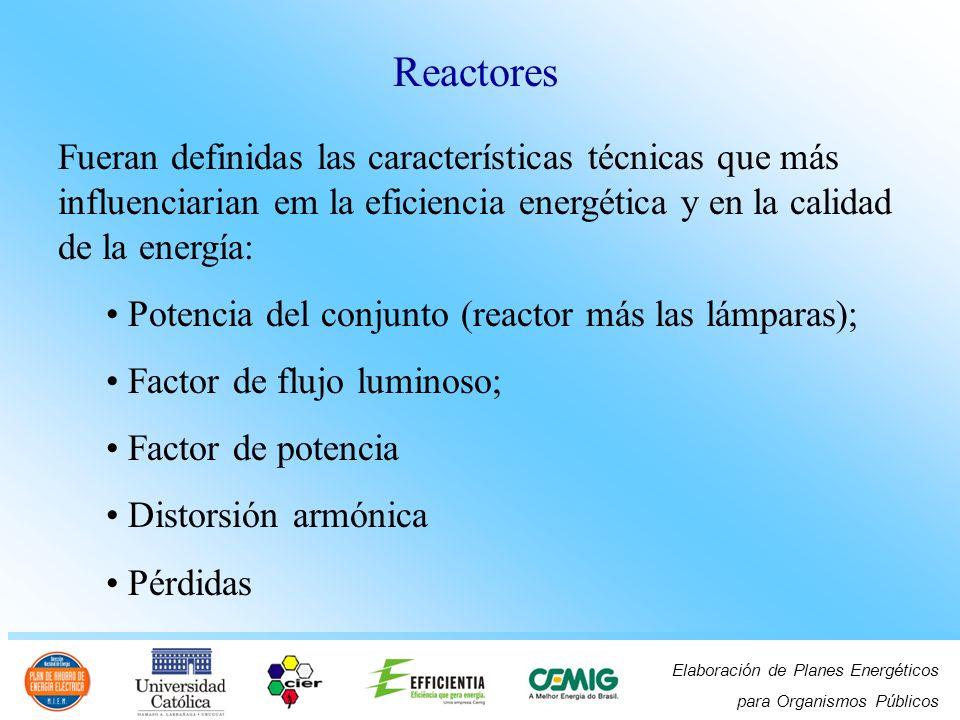 Reactores Fueran definidas las características técnicas que más influenciarian em la eficiencia energética y en la calidad de la energía: