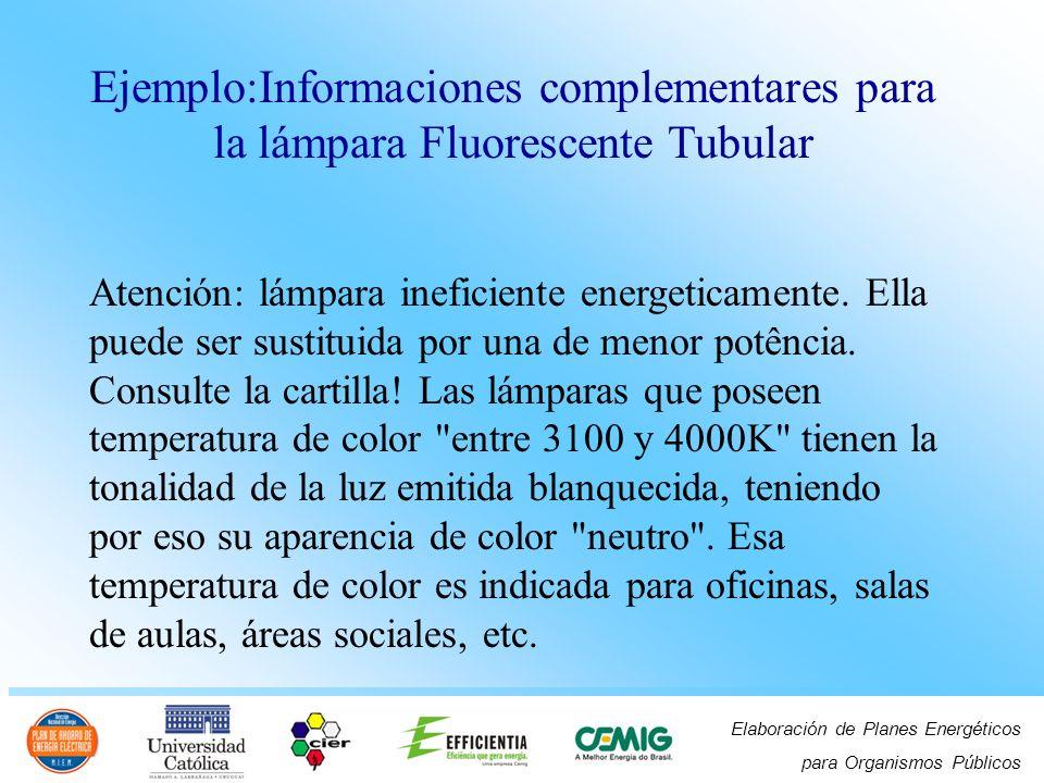 Ejemplo:Informaciones complementares para la lámpara Fluorescente Tubular