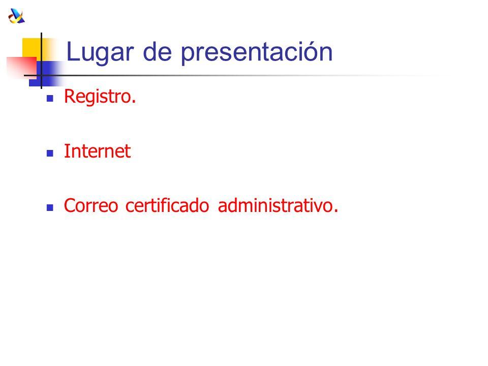 Lugar de presentación Registro. Internet