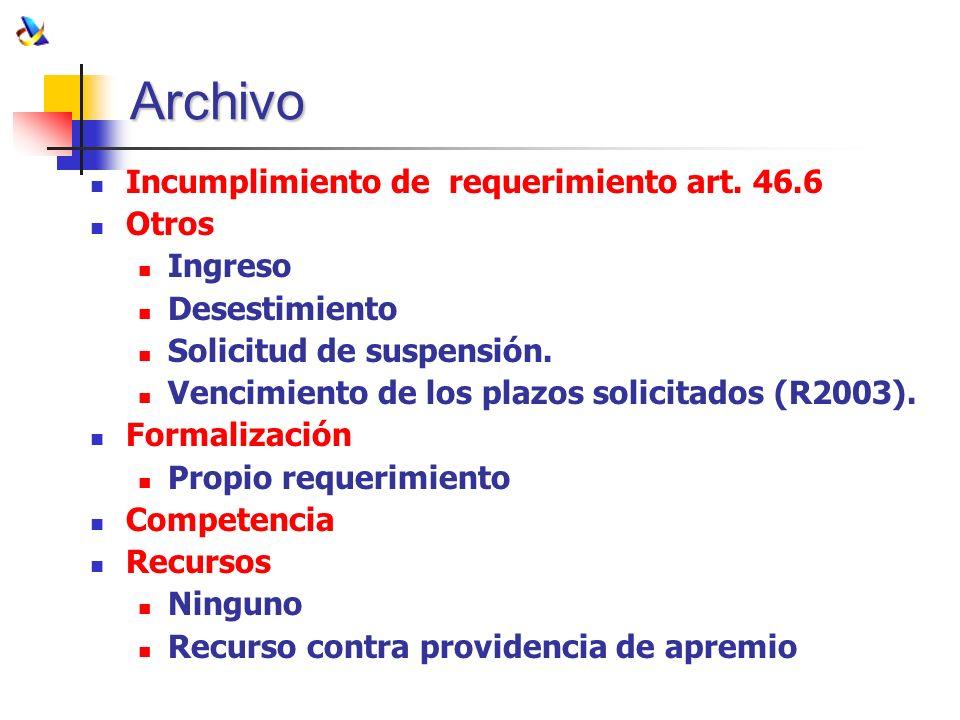 Archivo Incumplimiento de requerimiento art. 46.6 Otros Ingreso