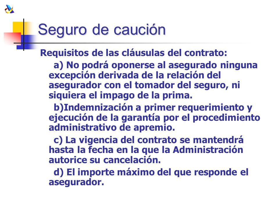 Seguro de caución Requisitos de las cláusulas del contrato:
