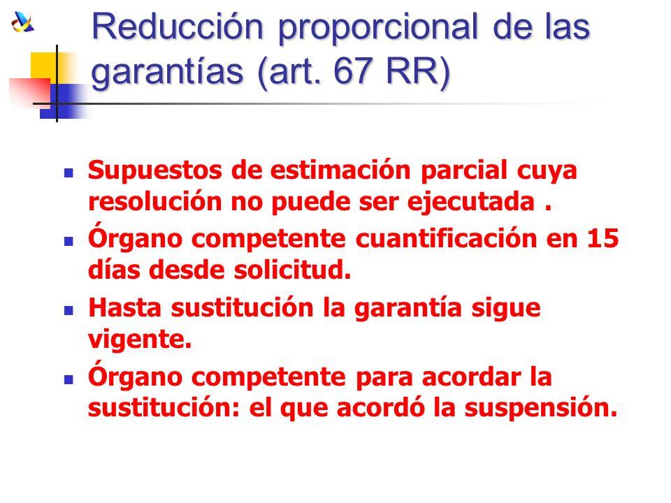 Reducción proporcional de las garantías (art. 67 RR)