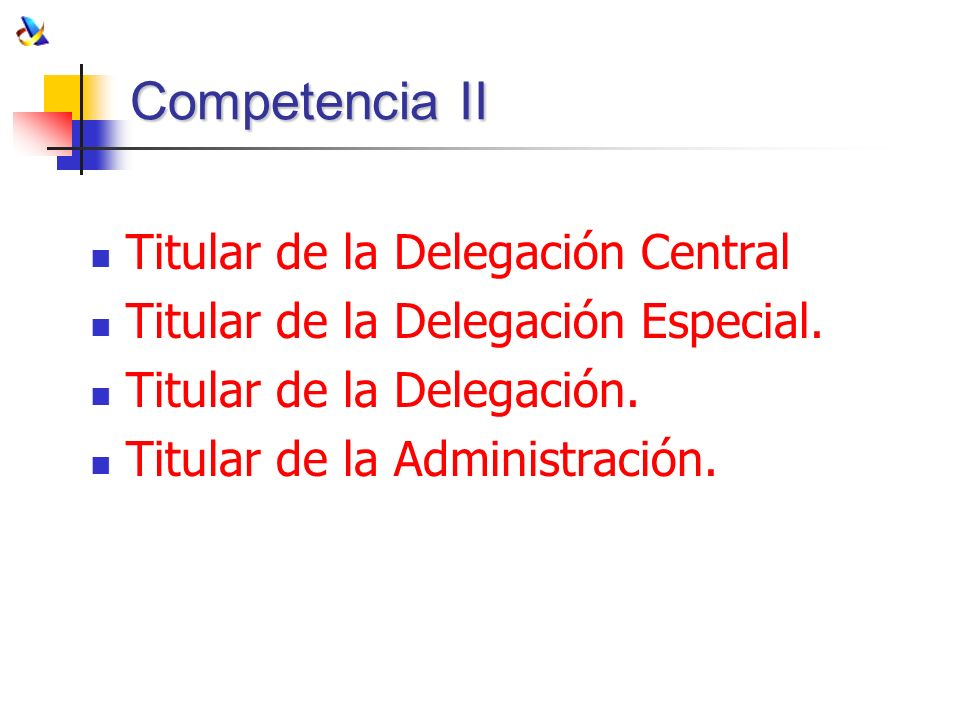 Competencia II Titular de la Delegación Central