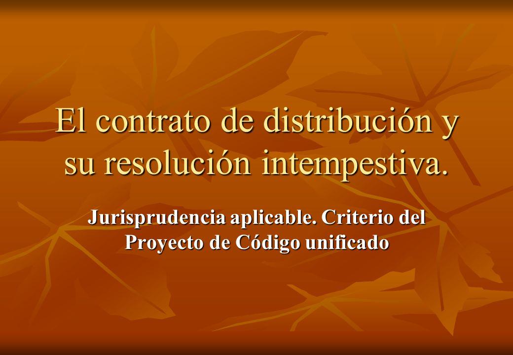 El contrato de distribución y su resolución intempestiva.