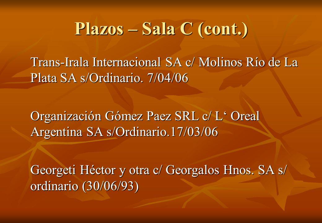 Plazos – Sala C (cont.) Trans-Irala Internacional SA c/ Molinos Río de La Plata SA s/Ordinario. 7/04/06.