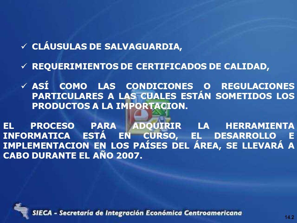 CLÁUSULAS DE SALVAGUARDIA, REQUERIMIENTOS DE CERTIFICADOS DE CALIDAD,