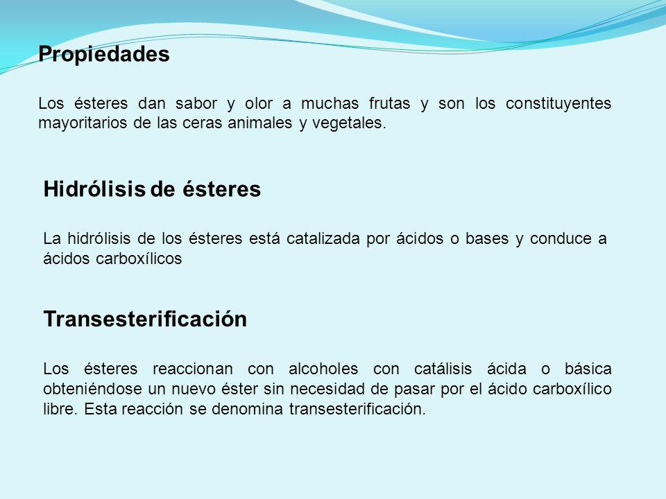 Propiedades Hidrólisis de ésteres Transesterificación