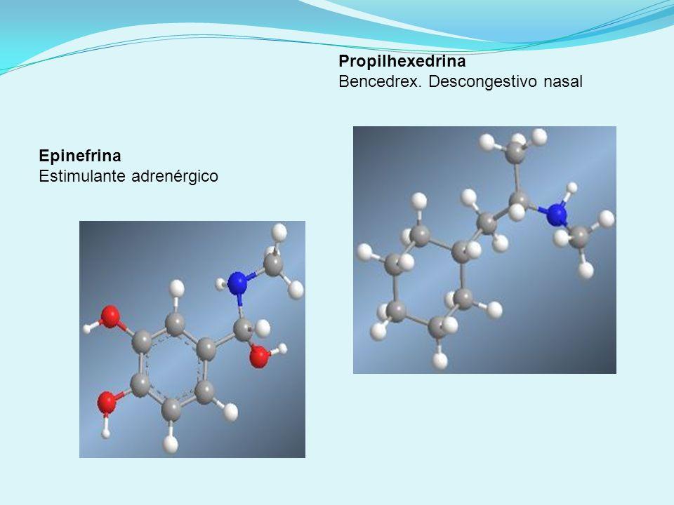 Propilhexedrina Bencedrex. Descongestivo nasal Epinefrina Estimulante adrenérgico