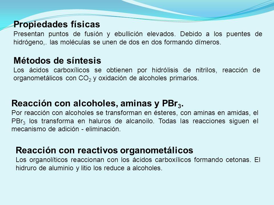 Reacción con alcoholes, aminas y PBr3.