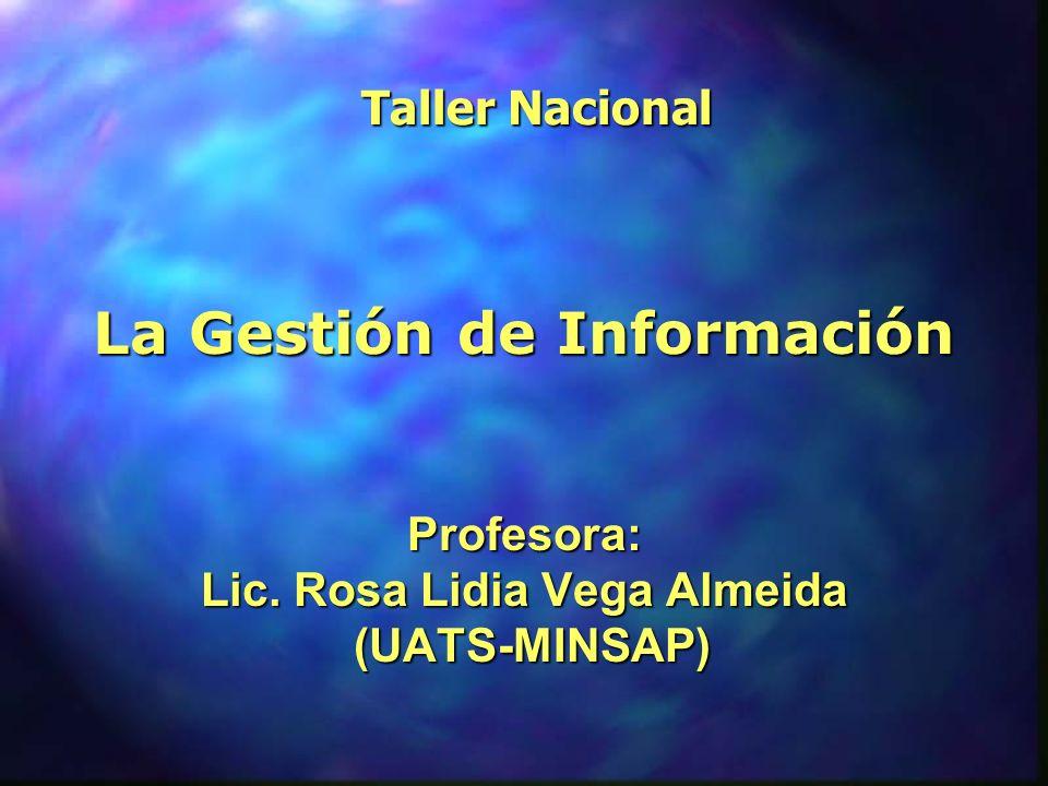 La Gestión de Información Lic. Rosa Lidia Vega Almeida