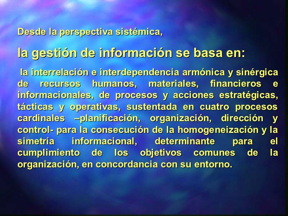 la gestión de información se basa en: