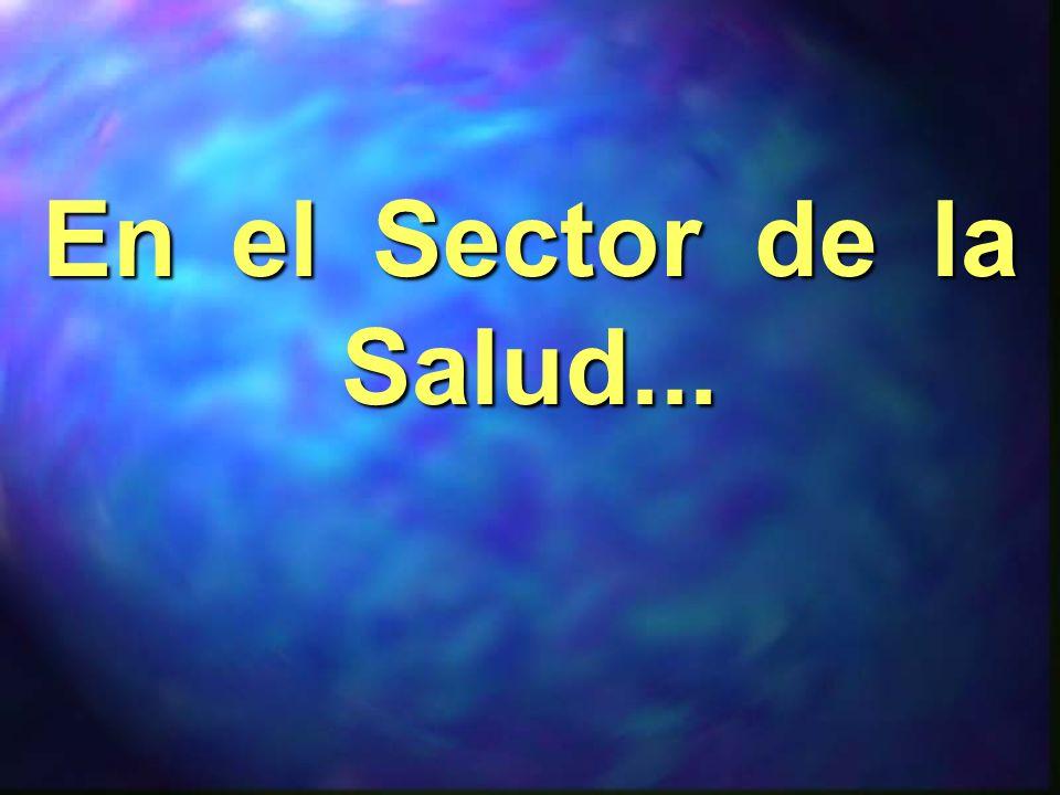 En el Sector de la Salud...