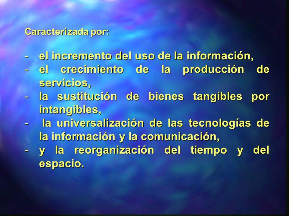el incremento del uso de la información,