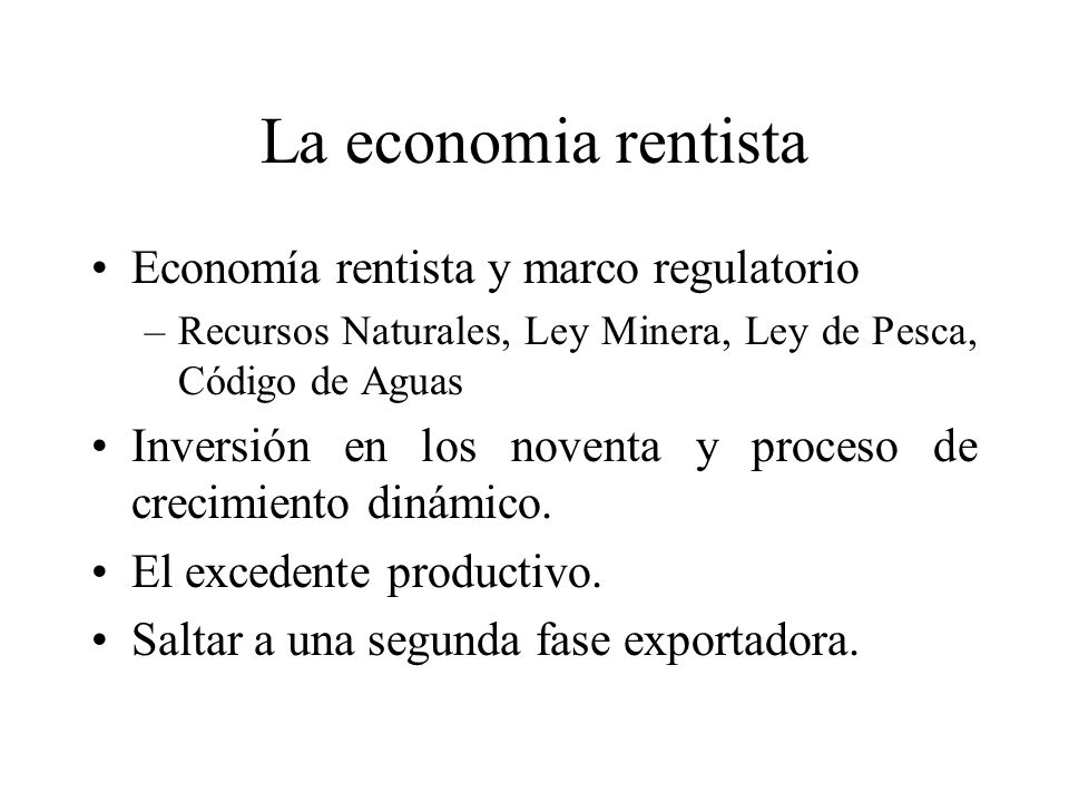 La economia rentista Economía rentista y marco regulatorio