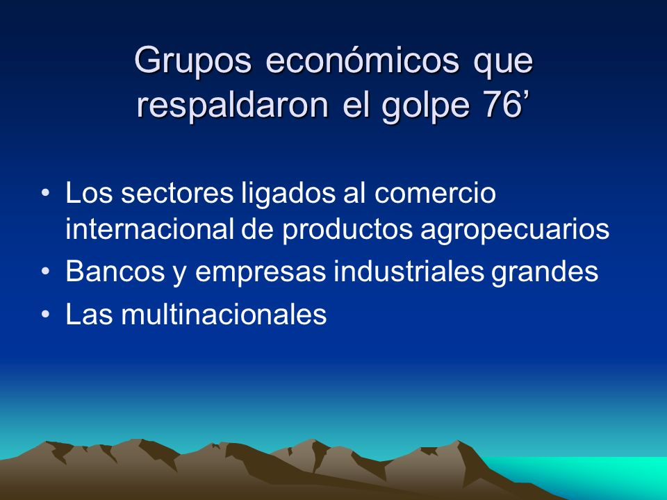 Grupos económicos que respaldaron el golpe 76'