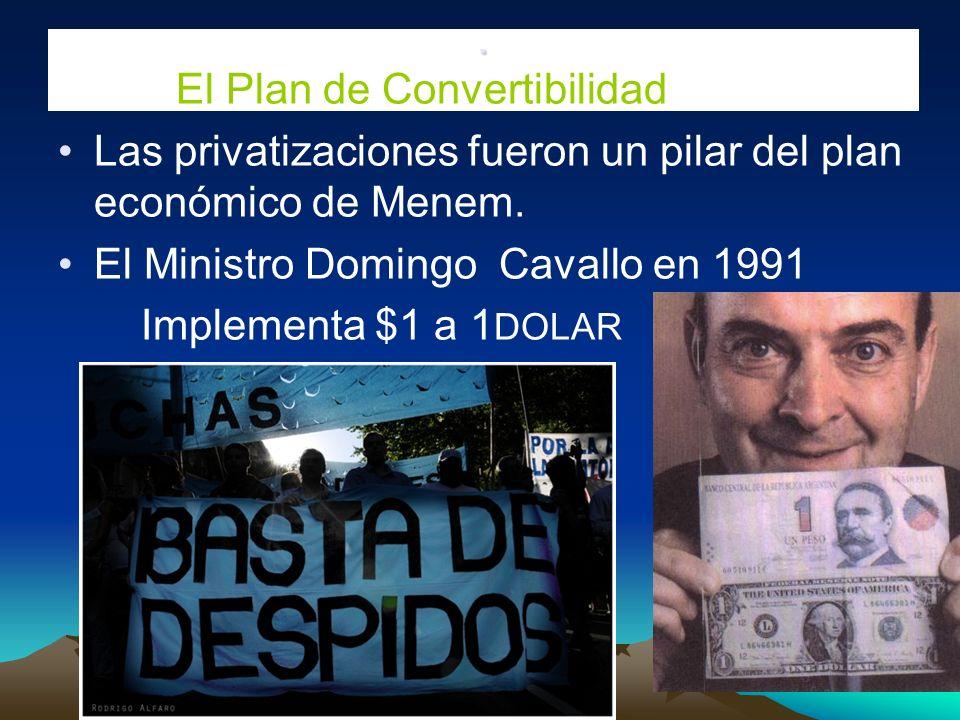 . El Plan de Convertibilidad. Las privatizaciones fueron un pilar del plan económico de Menem. El Ministro Domingo Cavallo en 1991.