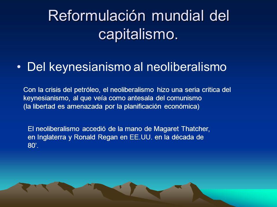 Reformulación mundial del capitalismo.