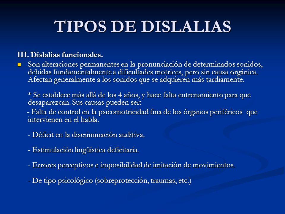 TIPOS DE DISLALIAS III. Dislalias funcionales.
