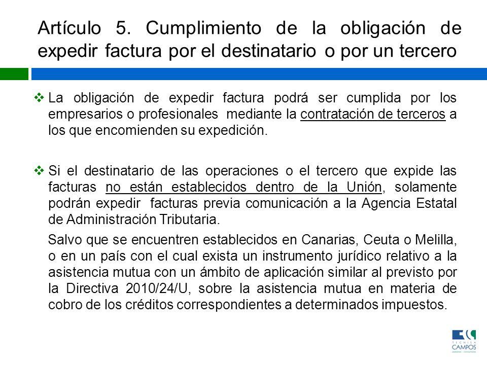 Artículo 5. Cumplimiento de la obligación de expedir factura por el destinatario o por un tercero