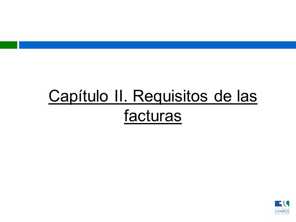 Capítulo II. Requisitos de las facturas