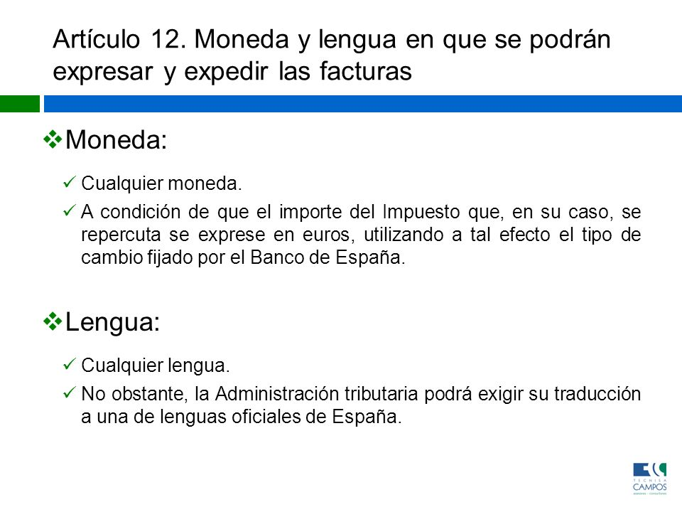 Artículo 12. Moneda y lengua en que se podrán expresar y expedir las facturas
