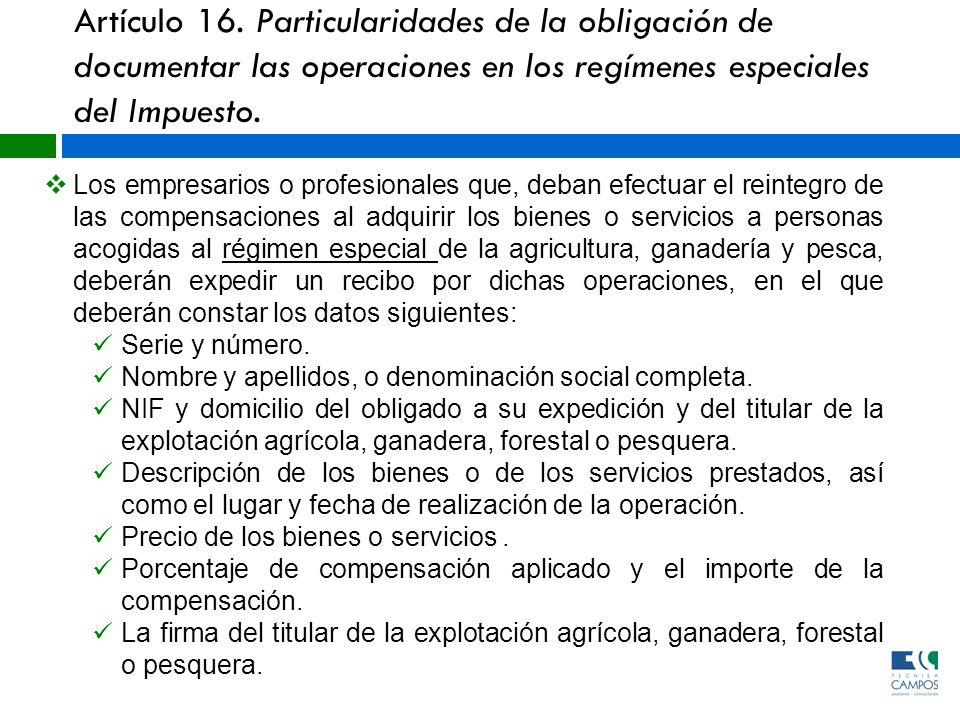 Artículo 16. Particularidades de la obligación de documentar las operaciones en los regímenes especiales del Impuesto.