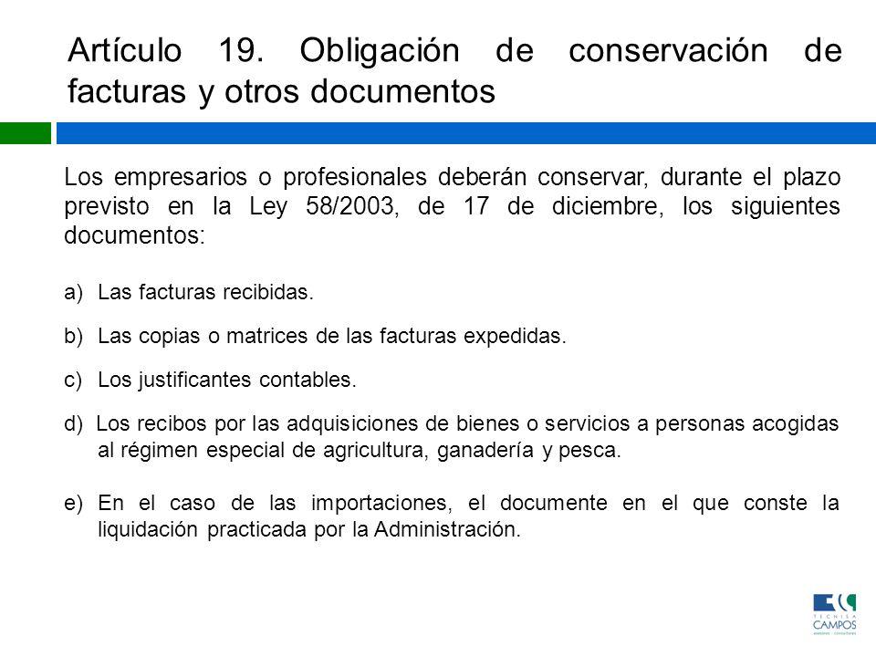 Artículo 19. Obligación de conservación de facturas y otros documentos