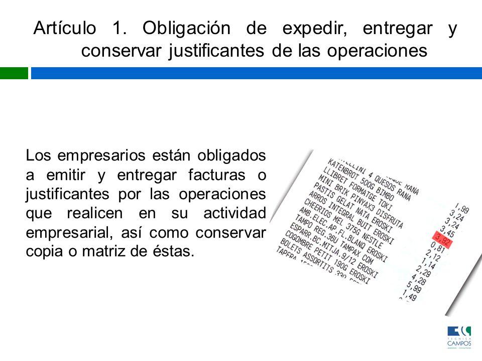 Artículo 1. Obligación de expedir, entregar y conservar justificantes de las operaciones
