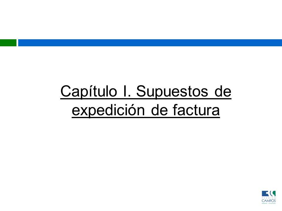 Capítulo I. Supuestos de expedición de factura