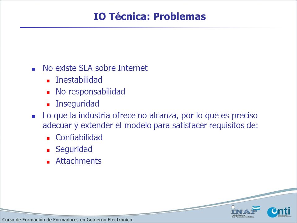 IO Técnica: Problemas No existe SLA sobre Internet Inestabilidad