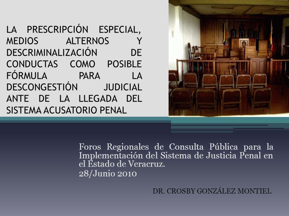 LA PRESCRIPCIÓN ESPECIAL, MEDIOS ALTERNOS Y DESCRIMINALIZACIÓN DE CONDUCTAS COMO POSIBLE FÓRMULA PARA LA DESCONGESTIÓN JUDICIAL ANTE DE LA LLEGADA DEL SISTEMA ACUSATORIO PENAL
