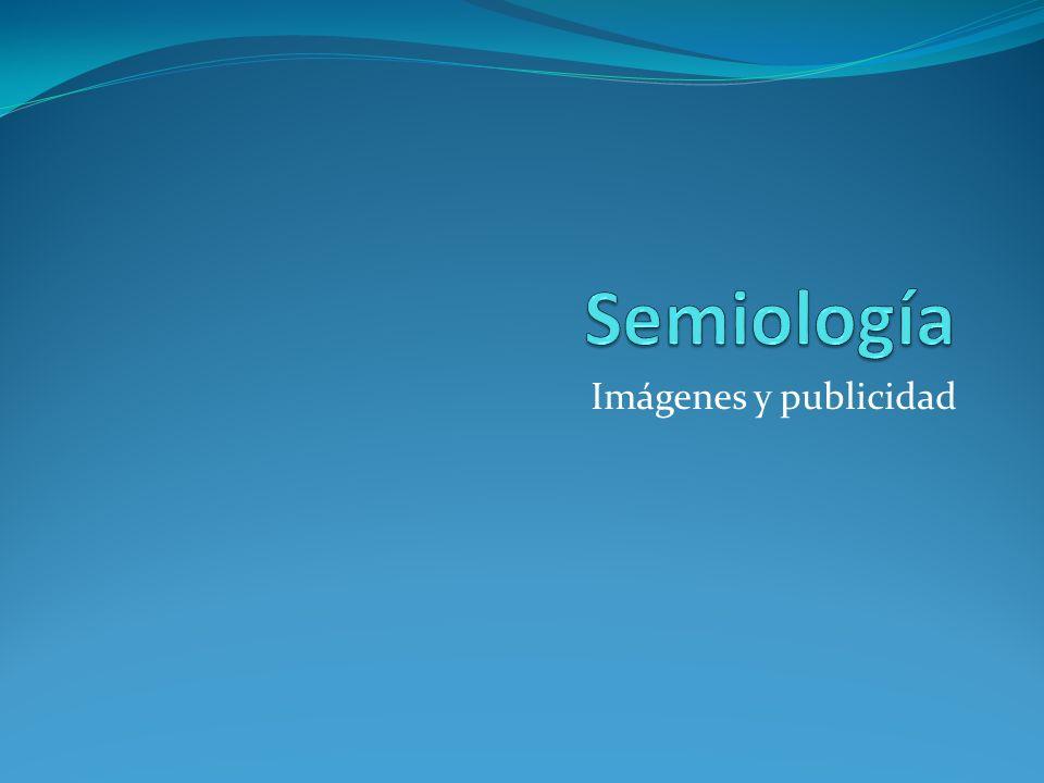 Semiología Imágenes y publicidad