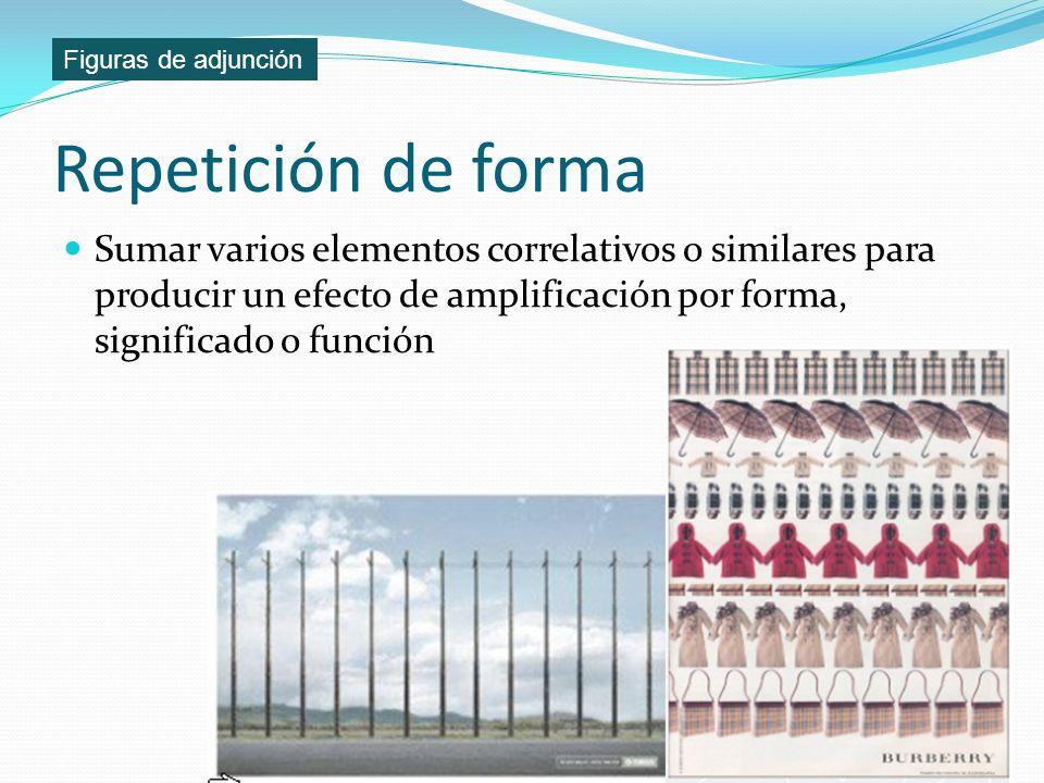 Figuras de adjunción Repetición de forma.