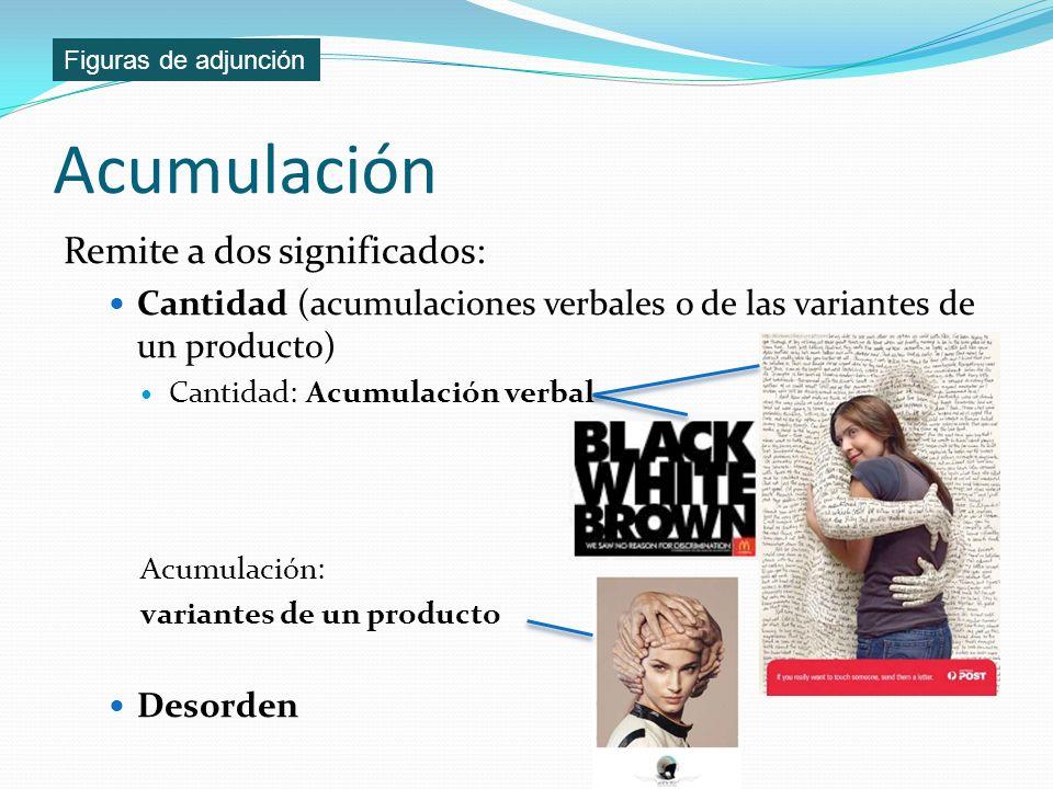 Acumulación Remite a dos significados: